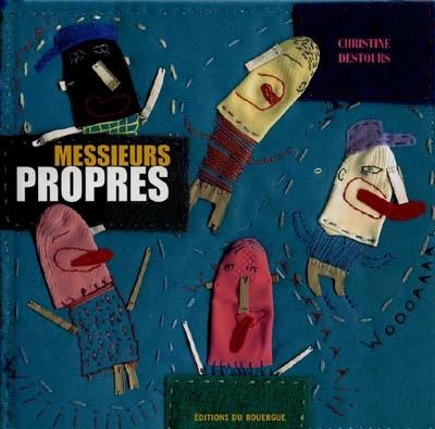 Messieurs propres | Destours, Christine (1965-..)