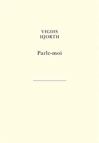 Parle-moi | Hjorth, Vigdis (1959-....). Auteur