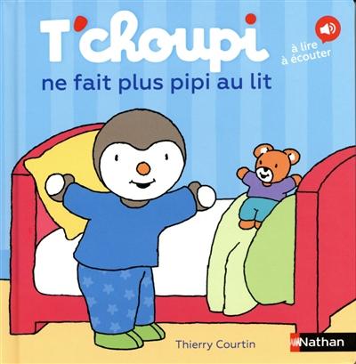 T'choupi ne fait plus pipi au lit / illustrations de Thierry Courtin | Courtin, Thierry (1954-....). Illustrateur
