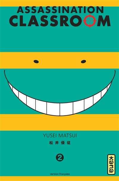 Assassination classroom. 2 / Yusei Matsui | Matsui, Yusei. Auteur