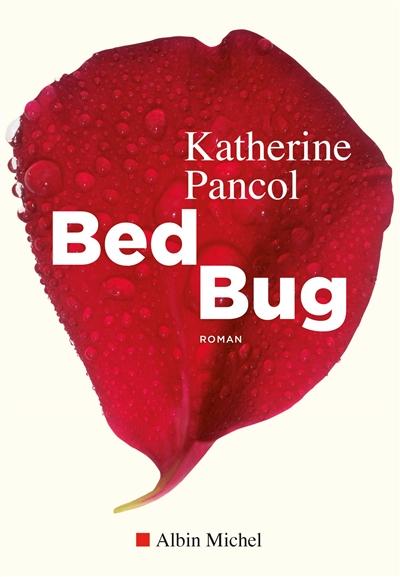 Bed bug : roman / Katherine Pancol |