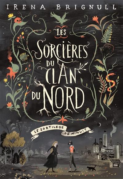 Les sorcières du clan du Nord. 01, Le sortilège de minuit / Irena Brignull | Brignull, Irena. Auteur