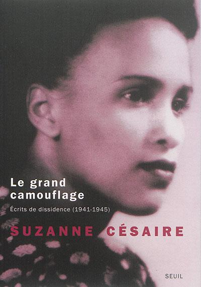 Le grand camouflage : écrits de dissidence (1941-1945)