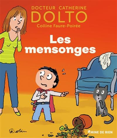 Les mensonges   Dolto-Tolitch, Catherine (1946-....). Auteur