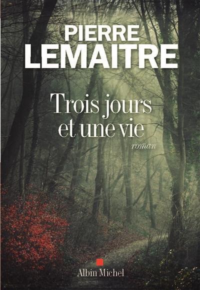 Trois jours et une vie / Pierre Lemaitre   Lemaitre, Pierre (1951-....). Auteur