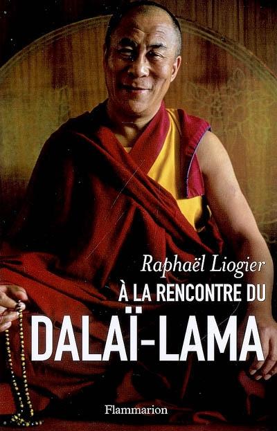 À la rencontre du dalaï-lama : mythe, vie et pensée d'un contemporain insolite | Raphaël Liogier (1967-....). Auteur