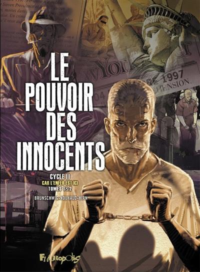 Le pouvoir des innocents, cycle II : car l'enfer est ici : tomes 1 & 2