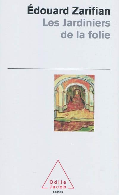 jardiniers de la folie (Les)   Zarifian, Edouard (1941-2007). Auteur