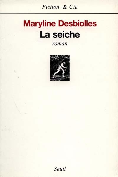 La seiche / Maryline Desbiolles | Desbiolles, Maryline (1959-....). Auteur