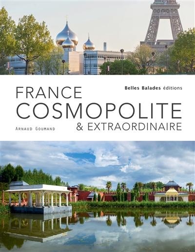 France cosmopolite & extraordinaire | Goumand, Arnaud (1969-....). Auteur