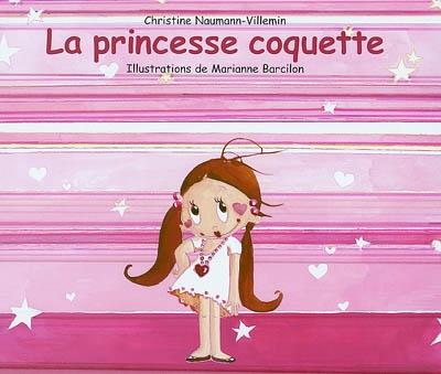 La princesse coquette | Naumann-Villemin, Christine (1964-)