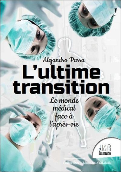L'ultime transition : le monde médical face à l'après-vie