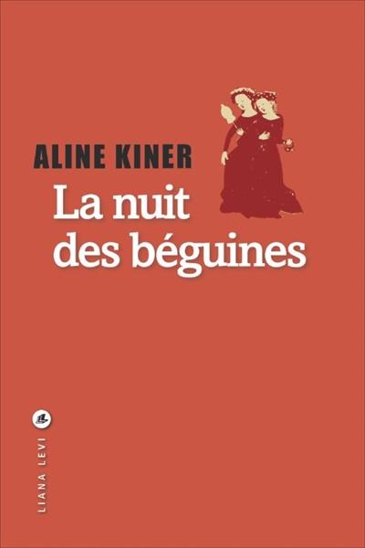 La nuit des béguines / Aline Kiner   Kiner, Aline. Auteur