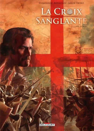 La croix sanglante. Vol. 2. Terre sainte