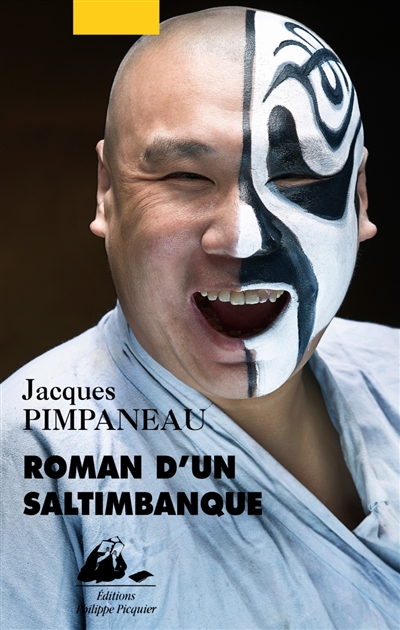 Roman d'un saltimbanque / Jacques Pimpaneau | Pimpaneau, Jacques (1934-....), auteur