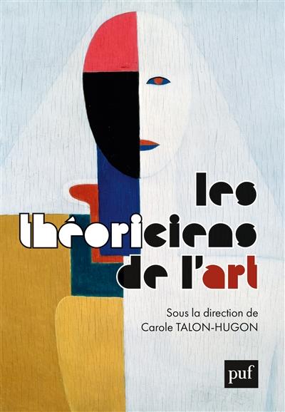 Les théoriciens de l'art | Talon-Hugon, Carole (1959-....). Directeur de publication