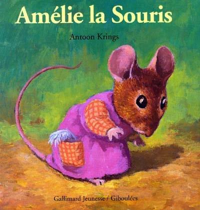 Amélie la souris / Antoon Krings | Krings, Antoon. Auteur