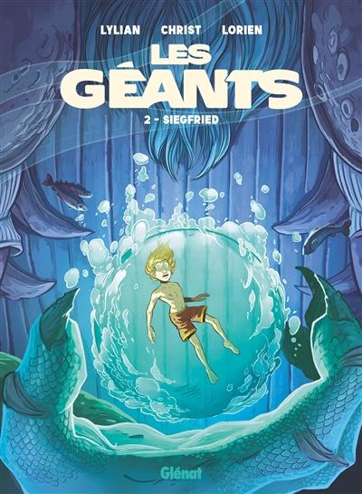 Les géants. Vol. 2. Siegfried
