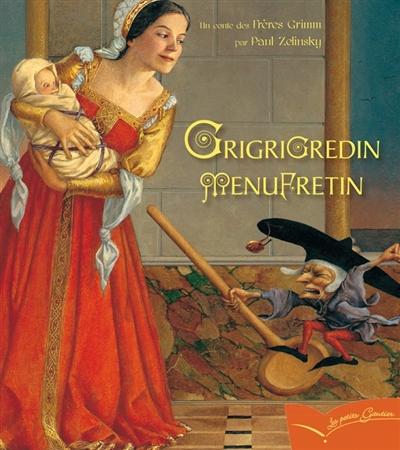 Grigrigredinmenufretin / d'après Grimm | Grimm, Jacob (1785-1863). Auteur