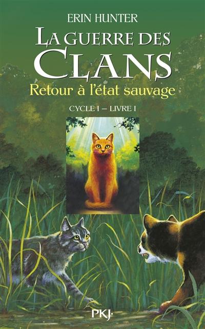 La guerre des clans. 1, Retour à l'état sauvage / traduit de l'anglais par Cécile Pournin | Hunter, Erin. Auteur