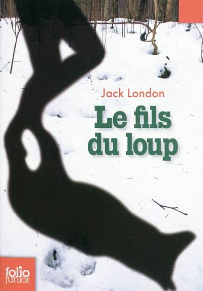 Le fils du loup | London, Jack (1876-1916)