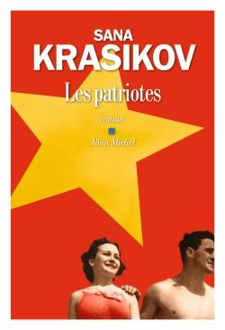 Les patriotes : roman / Sana Krasikov | Krasikov, Sana (1979-....). Auteur