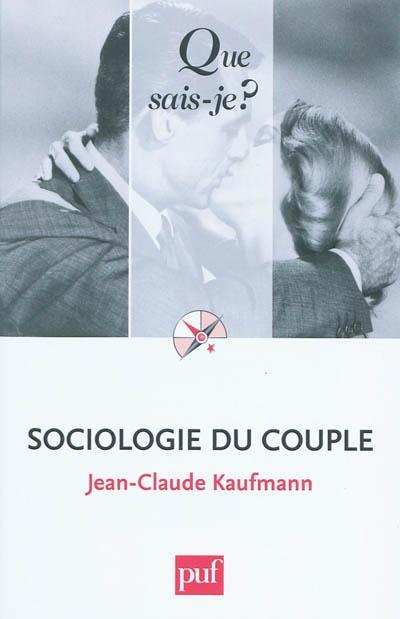Sociologie du couple   Kaufmann, Jean-Claude (1948-....). Auteur