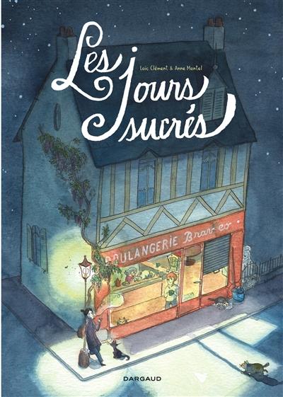 jours sucrés (Les)   Clément, Loïc. Auteur