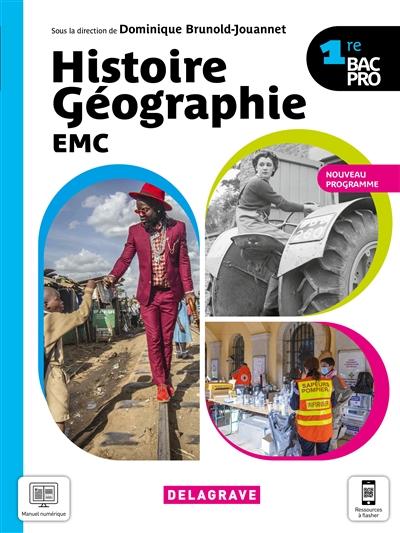 Histoire géographie EMC 1re bac pro : nouveau programme : manuel élève