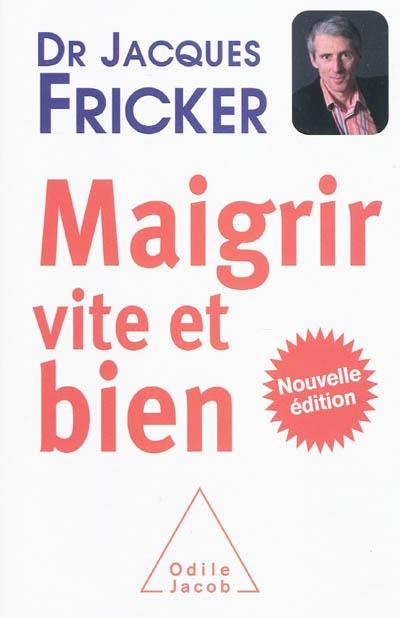 Maigrir vite et bien | Fricker, Jacques (1955-....). Auteur
