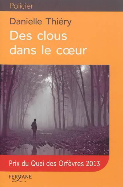 clous dans le coeur (Des) / Danielle Thiéry   Thiéry, Danielle (1947-....). Auteur