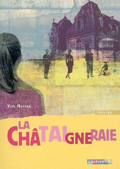 La châtaigneraie / Yaël Hassan   Hassan, Yaël (1952-....)