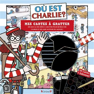 Où est Charlie ? : mes cartes à gratter : des jeux & des défis à gratter pour retrouver Charlie et ses amis autour du monde !