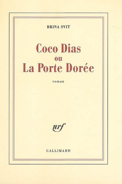 Coco Dias ou La porte dorée | Svit, Brina (1954-....). Auteur