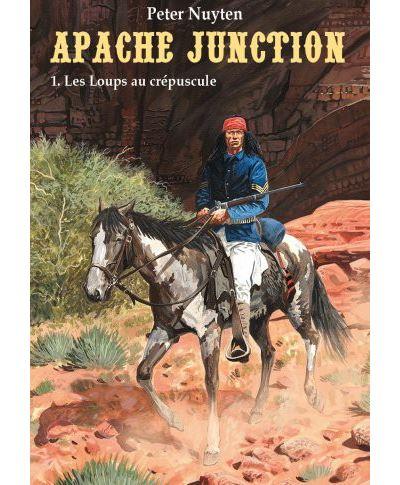 Apache Junction. Vol. 1. Les loups au crépuscule