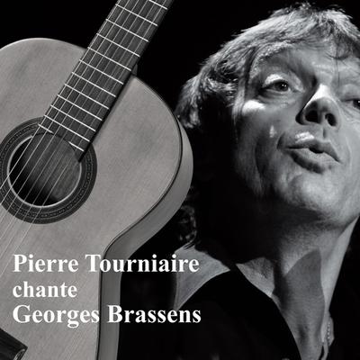 Pierre Tourniaire chante Georges Brassens