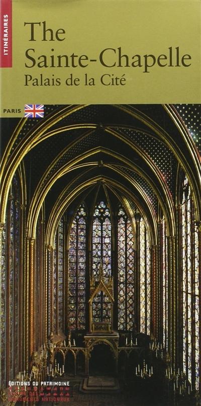 The Sainte-Chapelle : Palais de la Cité : Paris