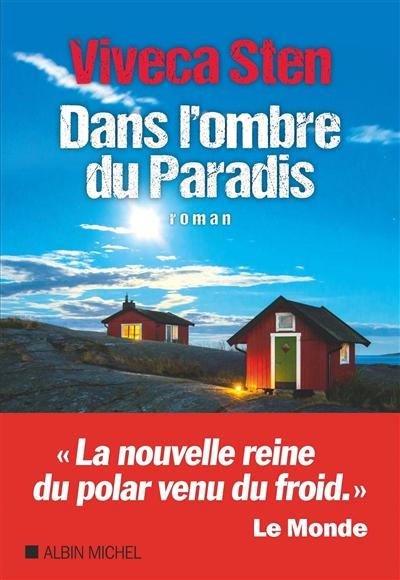 Dans l'ombre du Paradis : roman / Viveca Sten | Sten, Viveca (1959-....). Auteur