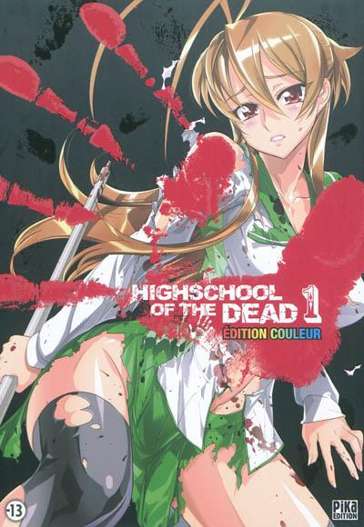 Highschool of the dead : édition couleur. 1 / scénario Daisuke Sato | Sato, Daisuke. Auteur
