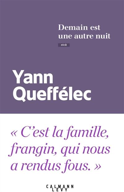Demain est une autre nuit | Queffélec, Yann (1949-....). Auteur