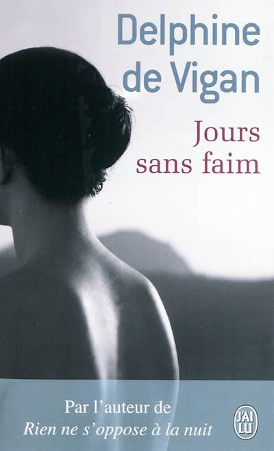 Jours sans faim : roman / Delphine de Vigan | Vigan, Delphine de (1966-....). Auteur