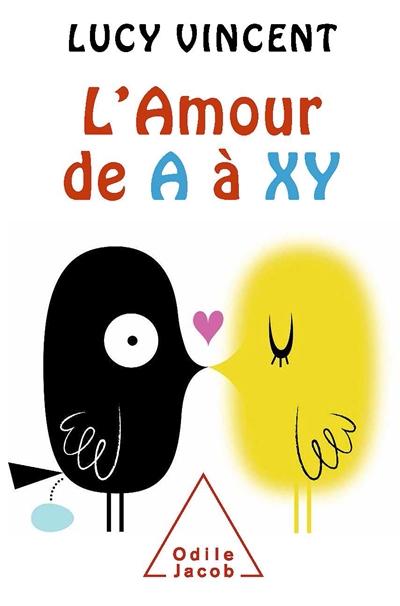 amour de A à XY (L')   Vincent, Lucy (1958-....). Auteur