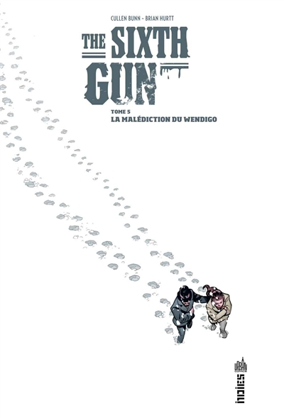 The sixth gun. 5, La malédiction du Wendigo | Bunn, Cullen (1971-....). Auteur