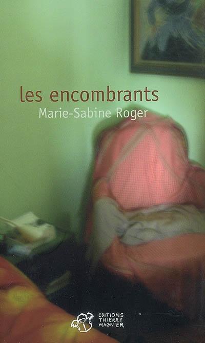 Les encombrants | Roger, Marie-Sabine (1957-....). Auteur