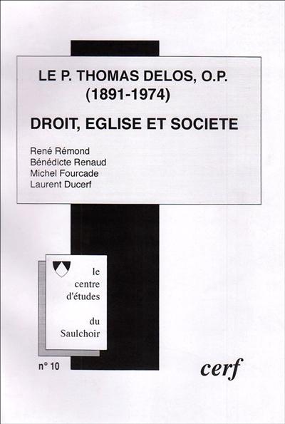 Le P. Thomas Delos, O.P. (1891-1974) : droit, église et société