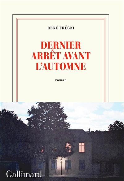 Dernier arrêt avant l'automne / René Frégni |