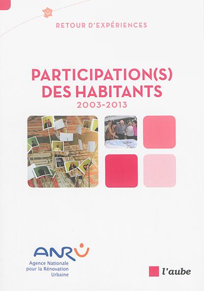 Participation(s) des habitants : 2003-2013 : retour d'expériences