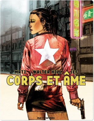Corps et âme / scénario original de Walter Hill | Hill, Walter (1942-....). Auteur
