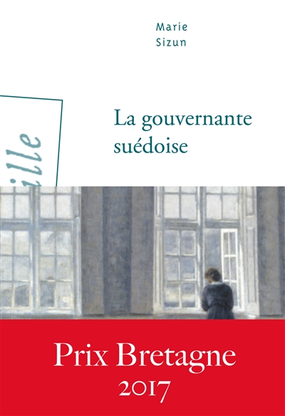 La gouvernante suédoise : roman / Marie Sizun   Sizun, Marie (1940-....). Auteur