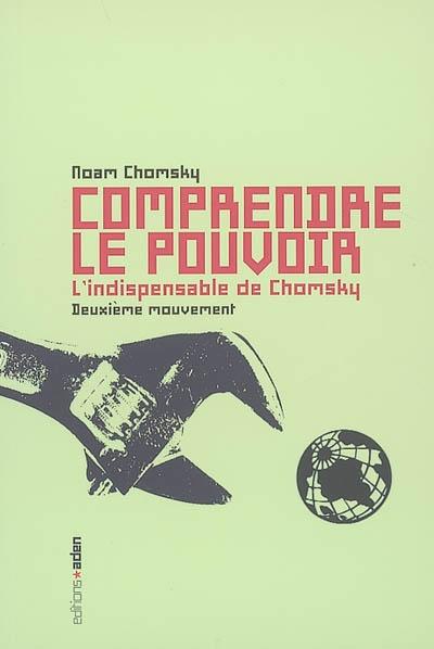 Comprendre le pouvoir : l'indispensable de Chomsky. Deuxième mouvement